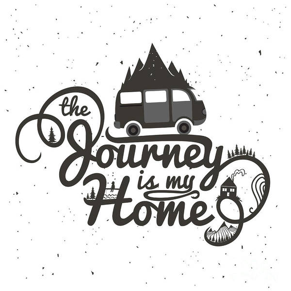 Wall Art - Digital Art - Journey Is My Home. Vintage Vector by Julymilks