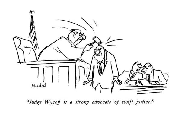 Justice Drawing - Judge Wycoff Is A Strong Advocate Of Swift by Frank Modell