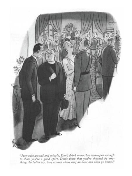 Christianity Drawing - Just Walk Around And Mingle. Don't Drink More by Richard Decker