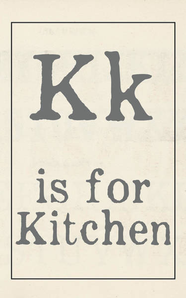 Farmhouse Kitchen Painting - K Is For Kitchen by Katie Doucette
