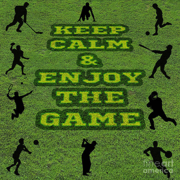 Sportsman Digital Art - Keep Calm And Enjoy The Game by Image World