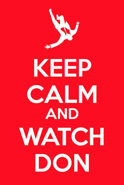 Painting - Keep Calm And Watch Don by Florian Rodarte