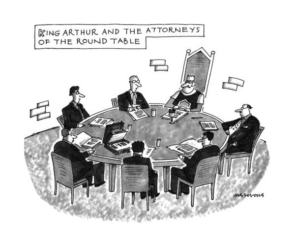 Government Drawing - King Arthur And The Attorneys Of The Round Table by Mick Stevens