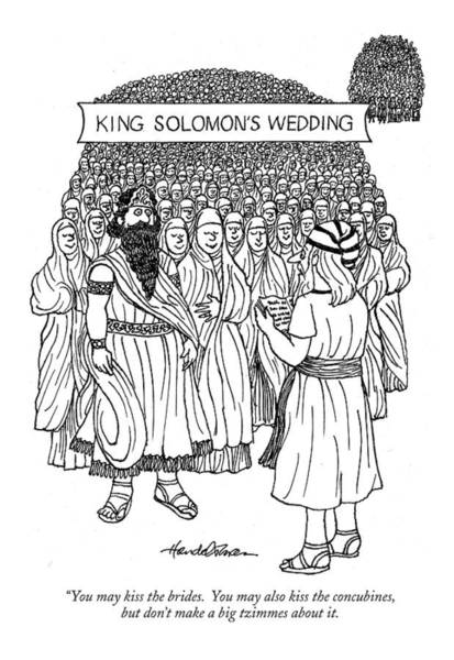 B B King Wall Art - Drawing - King Solomon's Wedding You May Kiss The Brides by J.B. Handelsman