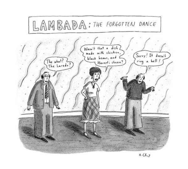 November 25th Drawing - Lambada:the Forgotten Dance by Roz Chast