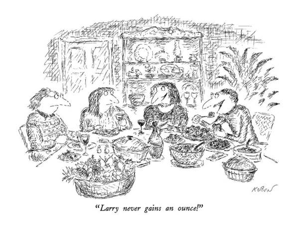 January 19th Drawing - Larry Never Gains An Ounce! by Edward Koren
