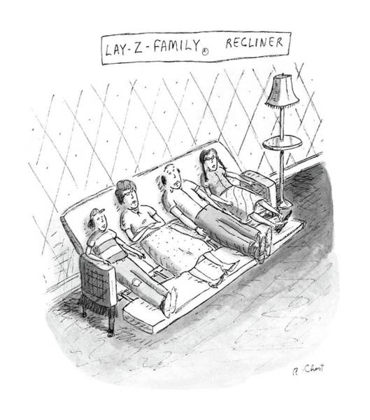 Single Drawing - Lay-z-family Recliner by Roz Chast