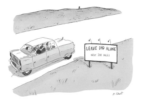Highway Drawing - 'leave Dad Alonenext 200 Miles' by Roz Chast