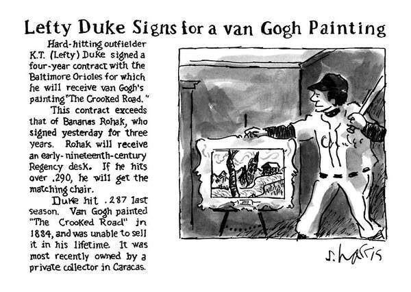 Oriole Drawing - Lefty Duke Signs For A Van Gogh Painting by Sidney Harris