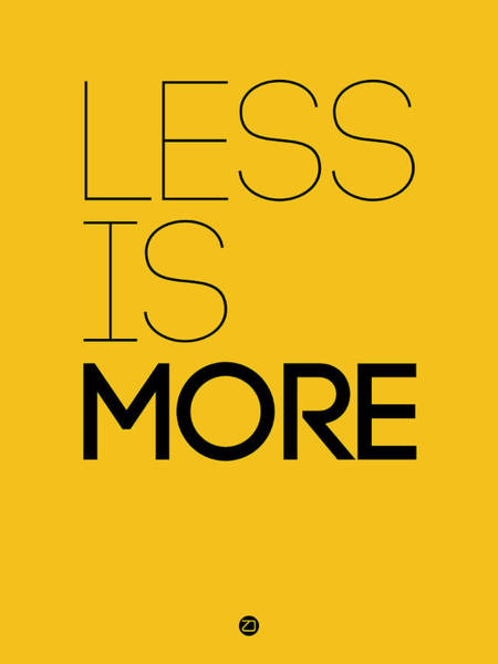 Quote Digital Art - Less Is More Poster Yellow by Naxart Studio