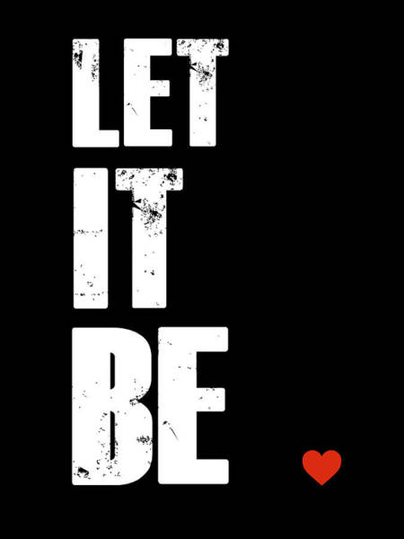 Funny Wall Art - Digital Art - Let It Be Poster by Naxart Studio