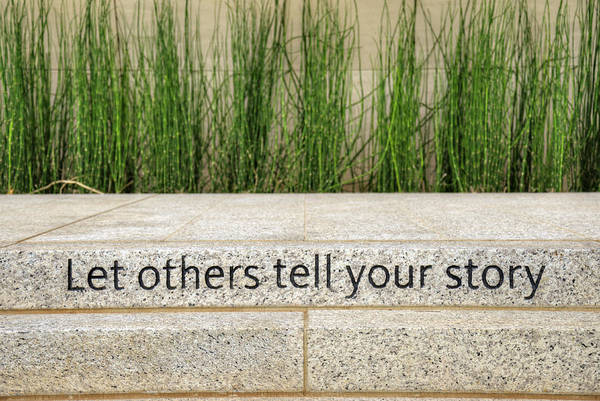 Saying Photograph - Let Others Tell Your Story by Ricky Barnard