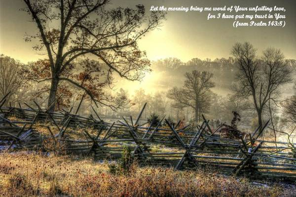 Wall Art - Photograph - Let The Morning Bring Me Word Of Your Unfailing Love - Psalm 143.8 by Michael Mazaika