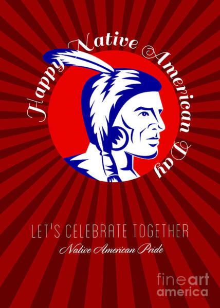 Indian Brave Digital Art - Let Us Celebrate Together Native American Pride Poster by Aloysius Patrimonio
