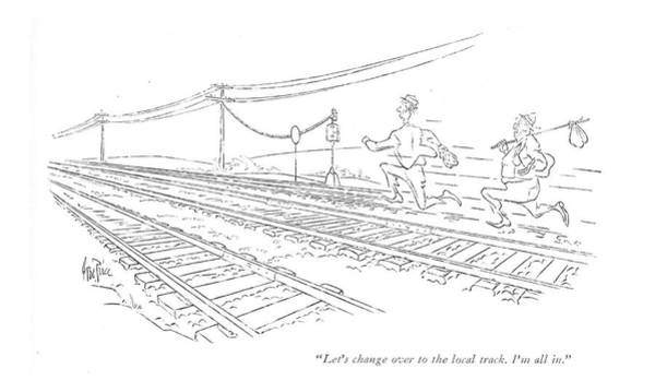 Train Track Drawing - Let's Change Over To The Local Track. I'm All In by George Price