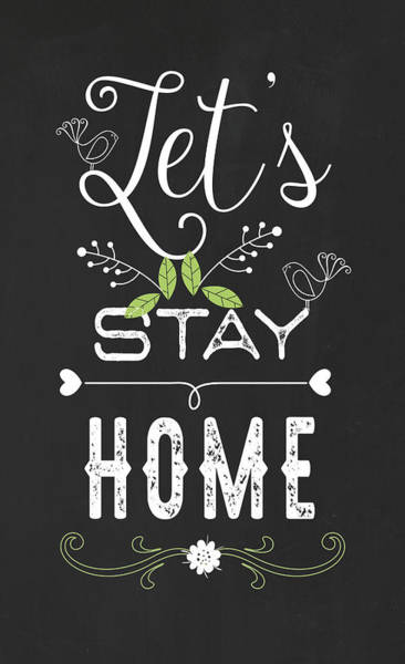 Farmhouse Kitchen Painting - Let's Stay Home by Tammy Apple