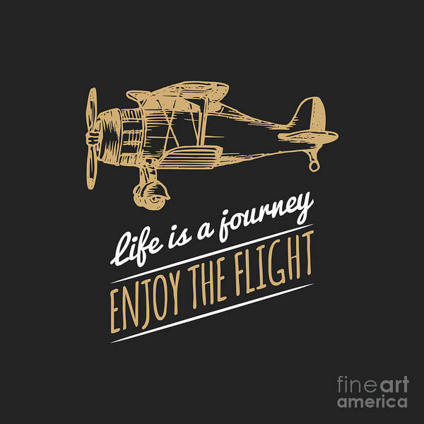 Typographic Wall Art - Digital Art - Life Is A Journey, Enjoy The Flight by Vlada Young