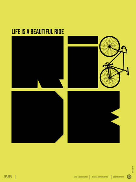 Wall Art - Digital Art - Life Is A Ride Poster by Naxart Studio