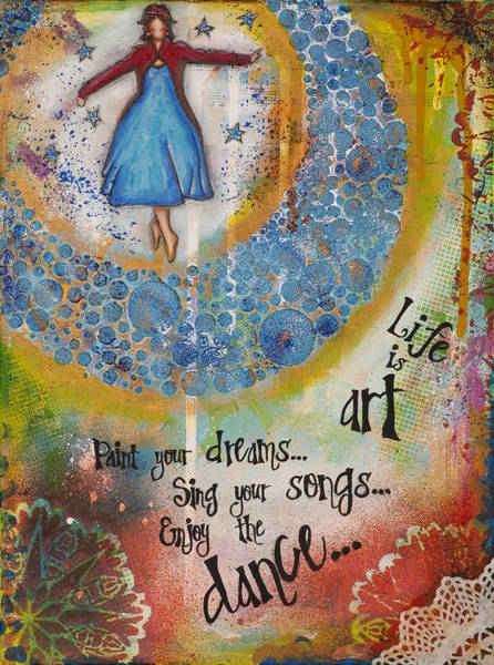 Wall Art - Mixed Media - Life Is Art. Paint Your Dreams. Sing Your Songs. Enjoy The Dance. - Colorful Collage Painting by Stanka Vukelic