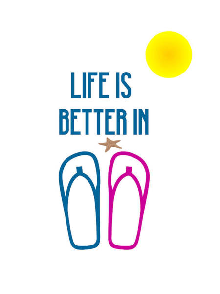 Digital Art - Life Is Better In Flip Flops Minimalist Poster by Celestial Images