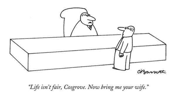 Hierarchy Drawing - Life Isn't Fair by Charles Barsotti