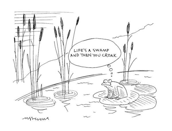 June 17th Drawing - 'life's A Swamp And Then You Croak.' by Mick Stevens