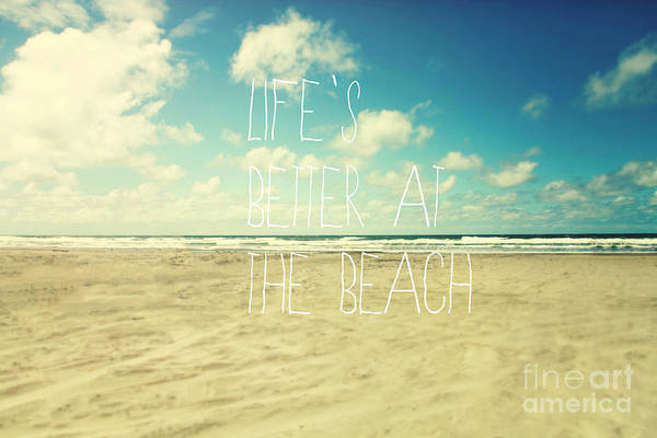 Wall Art - Photograph - Life's Better At The Beach by Sylvia Cook