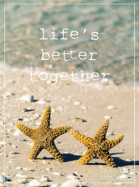 Wall Art - Photograph - Life's Better Together by Edward Fielding