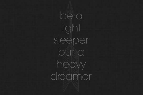 Wall Art - Digital Art - Light Sleeper Heavy Dreamer by Chastity Hoff