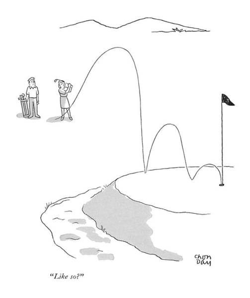 Golf Drawing - Like So? by Chon Day