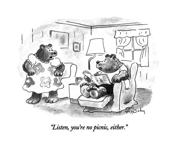 Listen, You're No Picnic, Either Art Print