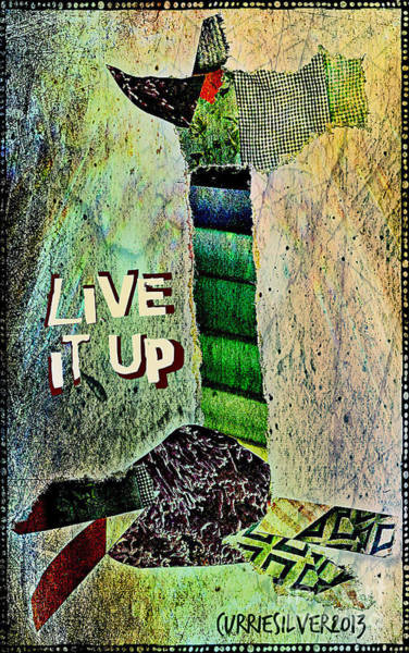 Digital Art - Live It Up by Currie Silver