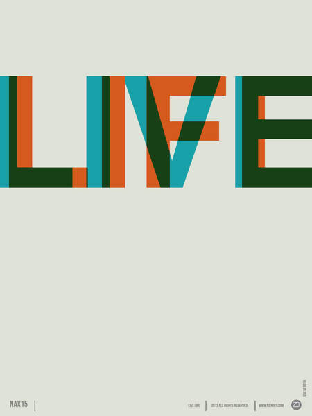 Quote Digital Art - Live Life Poster 2 by Naxart Studio