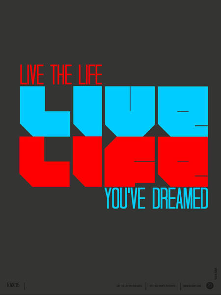 Amusing Wall Art - Digital Art - Live Life Poster by Naxart Studio