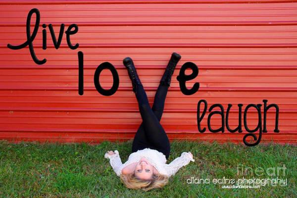 Photograph - Live Love Laugh By Diana Sainz by Diana Raquel Sainz