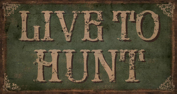 Painting - Live To Hunt by JQ Licensing