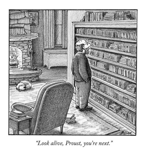 Line Up Drawing - Look Alive, Proust, You're Next by Harry Bliss