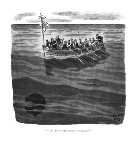 Shipwreck Drawing - Look! We're Approaching Civilization by Robert J. Day