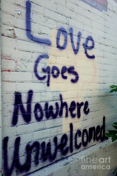 Photograph - Love Goes Nowhere Unwelcomed by Jacqueline Athmann