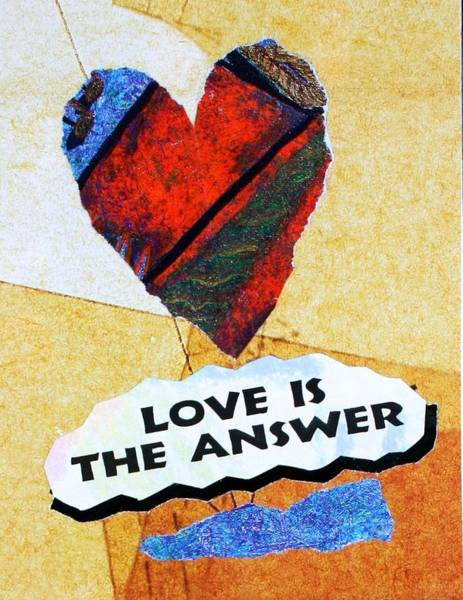 Painting - Love Is The Answer Collage by Bob Baker