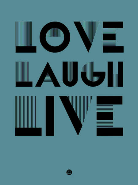 Laughs Wall Art - Digital Art - Love Laugh Live Poster 4 by Naxart Studio