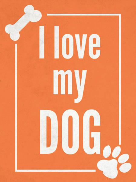 Paw Digital Art - Love My Dog Orange by Sd Graphics Studio