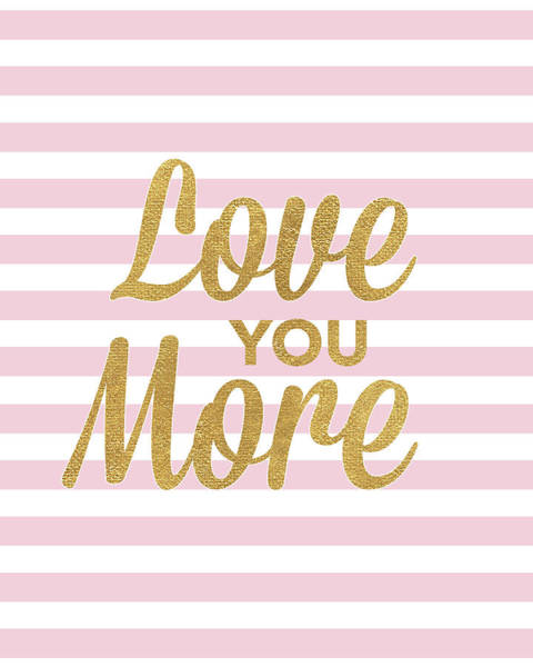 Love You Mixed Media - Love You More by South Social Studio