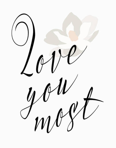 Wall Art - Painting - Love You Most - Flower by Tara Moss