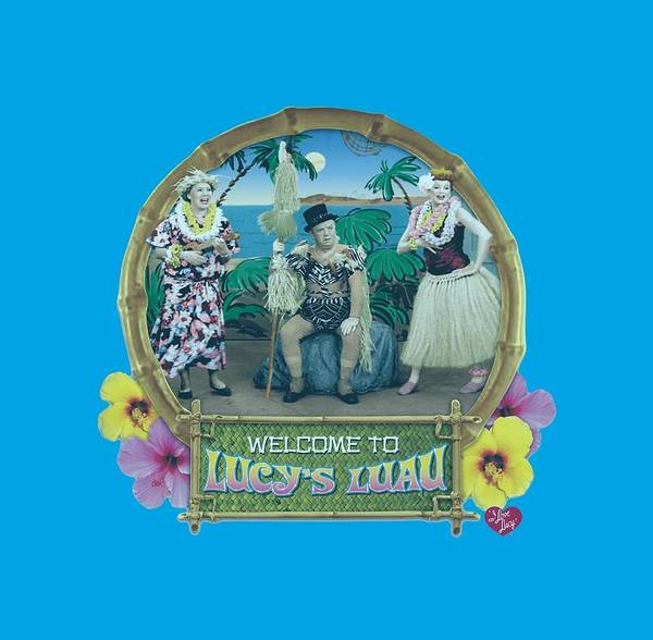 I Love Lucy Wall Art - Digital Art - Lucy - Lucy's Luau by Brand A