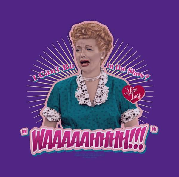 Lucille Ball Wall Art - Digital Art - Lucy - Waaaaahhhh!!! by Brand A