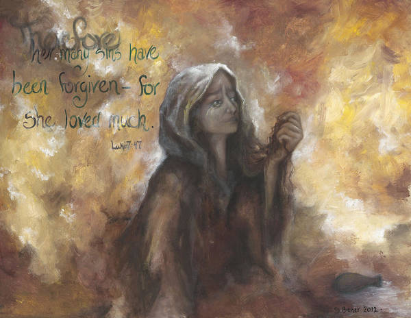 Painting - Luke 7 Verse 47 Forgiveness by Stephanie Broker