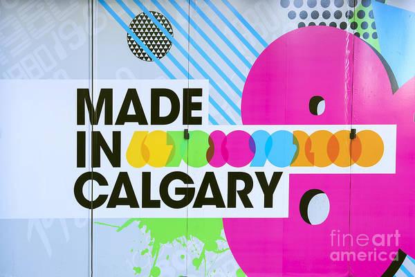Alberta Wall Art - Photograph - Made In Calgary by Evelina Kremsdorf
