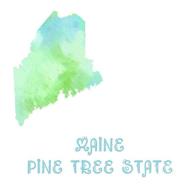 Digital Art - Maine - Pine Tree State - Map - State Phrase - Geology by Andee Design