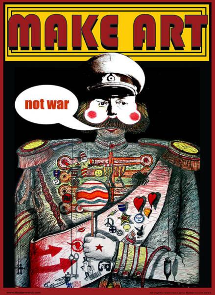 Wall Art - Digital Art - Make Art Not War  by Larry Butterworth